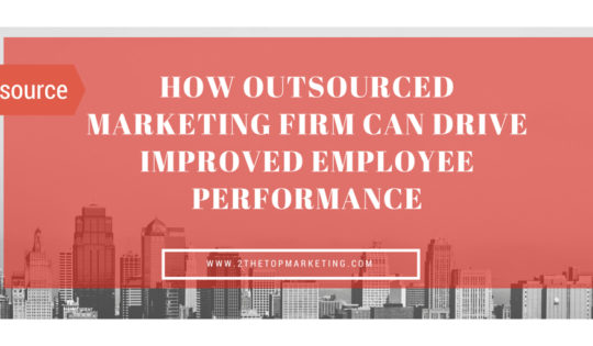 Outsource Marketing For Improved Employee Performace