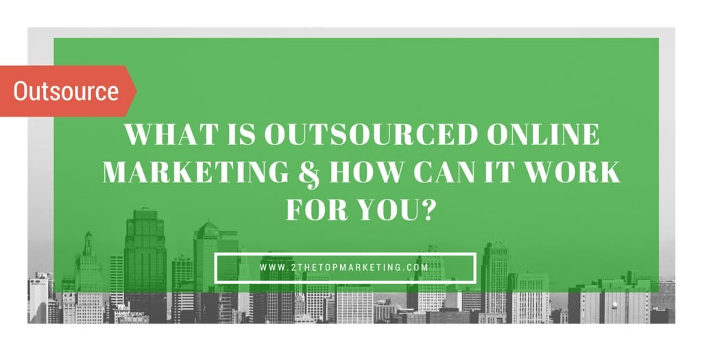 What is Outsourced Online Marketing?
